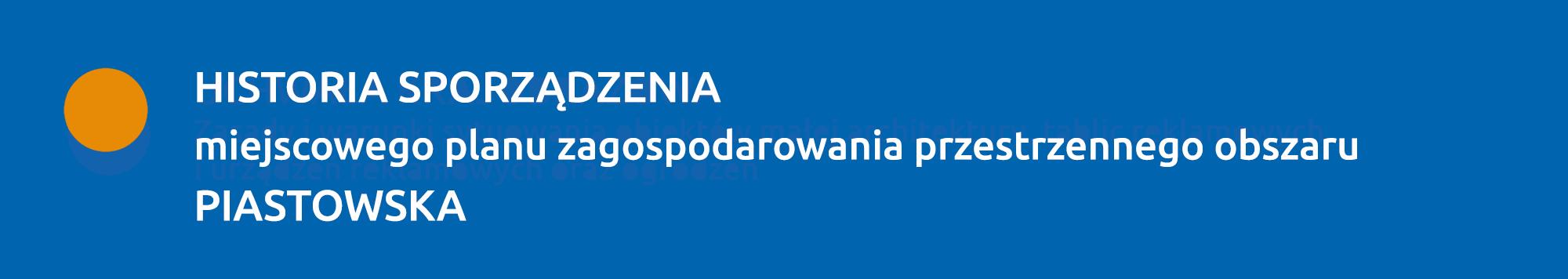 Historia sporządzenia planu PIASTOWSKA