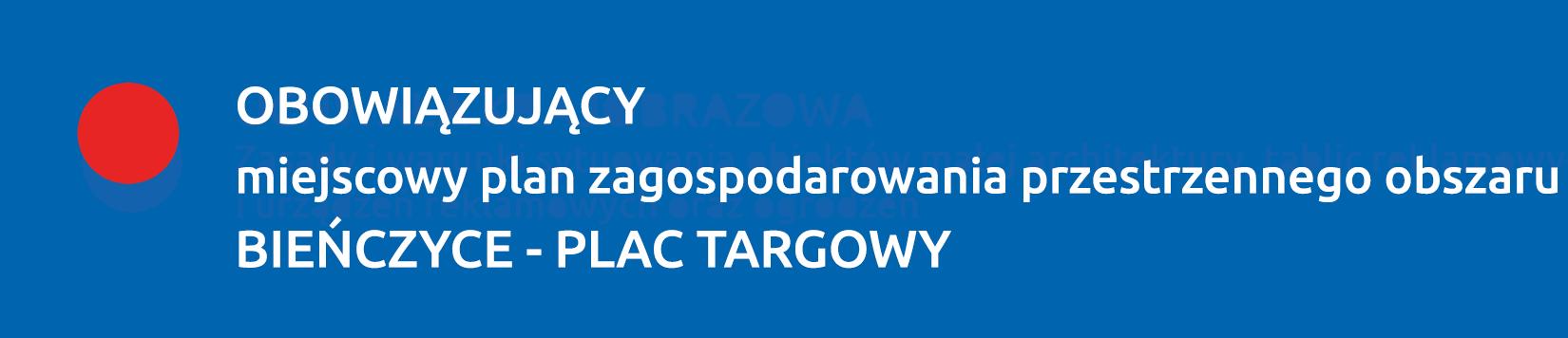 Obowiązujący plan BIEŃCZYCE - PLAC TARGOWY